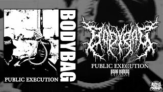 BODYBAG - PUBLIC EXECUTION [OFFICIAL EP STREAM] (2016) SW EXCLUSIVE