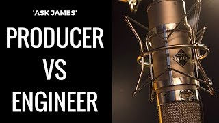 Producer vs Engineer, Roles!