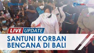 Kunjungi Langsung Korban Gempa Bumi & Longsor di Bangli Bali, Mensos Risma Beri Santunan