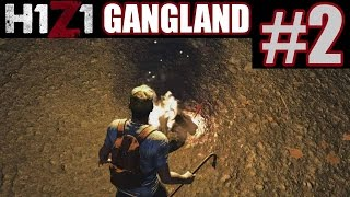 H1Z1 Gangland Part 2 - CALLING MY ISP | H1Z1 Funny Moments
