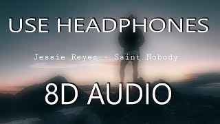 Jessie Reyez   Saint Nobody (8D AUDIO)