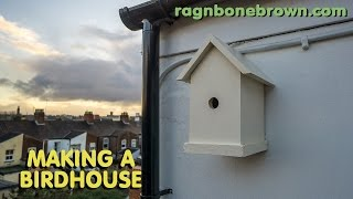 Making A Simple Birdhouse