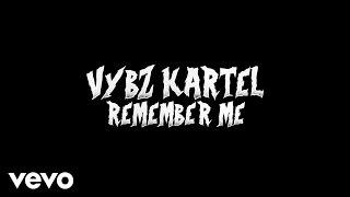 Vybz Kartel - Remember Me (Lyric Video)