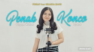 PENAK KONCO - Guyon Waton ( Cover By FRIDAY Feat ORASKA BAND)