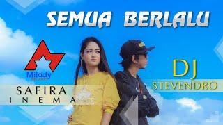 Download lagu Safira Inema Feat Stevendro Semua Berlalu Dj Santuy Mp3