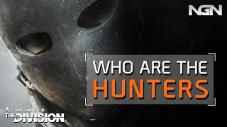 WHO ARE THE HUNTERS? || Lore || The Division - dooclip.me