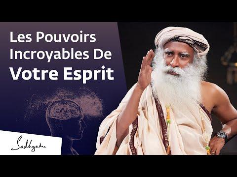 Les incroyables pouvoirs de votre esprit | Sadhguru Français Les incroyables pouvoirs de votre esprit | Sadhguru Français
