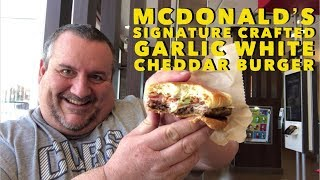 McDonald's Signature Crafted Garlic White Cheddar Burger - Video Youtube