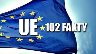 UNIA EUROPEJSKA – 102 FAKTY