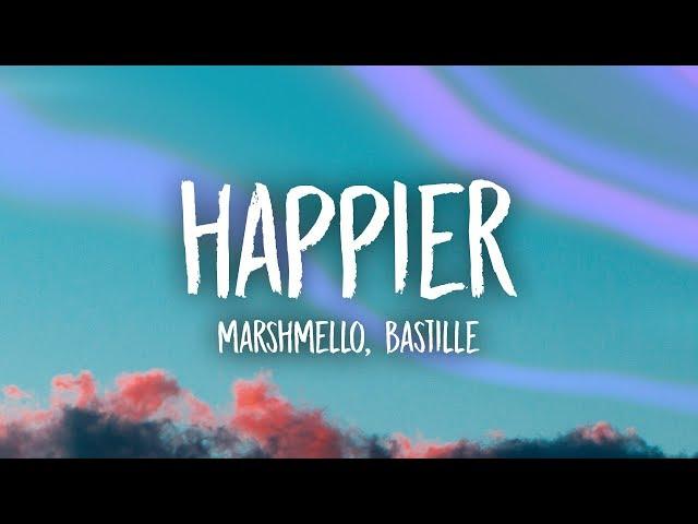 Marshmello, Bastille - Happier (Lyrics)