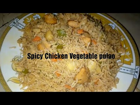 Spicy Chicken Vegetable pulao recipe    easy cooking recipe    Creative life.