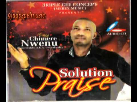 Chimere Nwenu – Solution Praise
