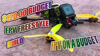 How To Build a PRO FPV Freestyle Drone for ONLY $120 - Best Budget FPV Racing Drone Build of 2019
