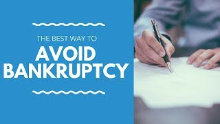 The Right Way to Avoid Bankruptcy