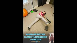 Band Assisted Glute/Hamstring Stretch
