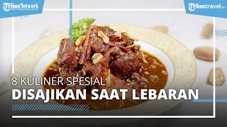 Tak Melulu Ketupat, 8 Kuliner Spesial Ini Juga Cocok Disajikan saat Lebaran Lho!