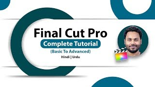 Final Cut Pro Tutorial In Hindi | FCPX Complete Video Editing Course - 2019