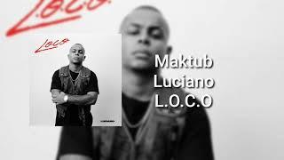 Luciano   Maktub  ( L.O.C.O )