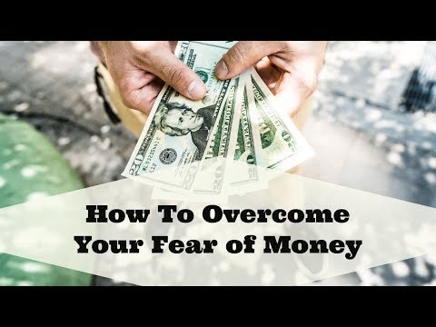 How To Overcome Your Fear of Money