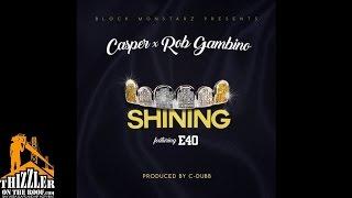Casper x Rob Gambino ft. E-40 - Shining [Prod. C-Dubb] [Thizzler.com]