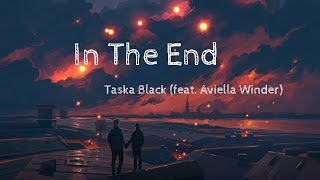 Taska Black   In The End (feat. Aviella Winder) (Lyrics)