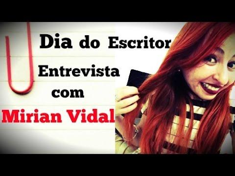 Dia do Escritor - Entrevista com a escritora Mirian Vidal