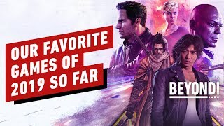 Our Favorite Games Of 2019 (So Far)   Beyond Episode 598