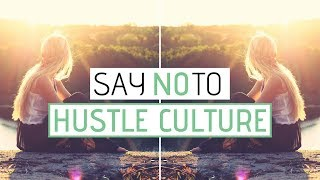 MINIMALISM and being busy » Rejecting hustle culture