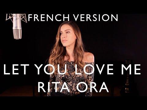 LET YOU LOVE ME ( FRENCH VERSION ) RITA ORA ( SARA&#39H COVER )