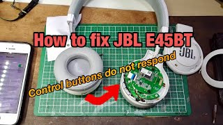 How to fix JBL E45BT - Control buttons do not respond