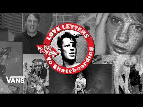 Loveletters Season 9: Tony Hawk | Jeff Gross's Loveletters to Skateboarding | Vans