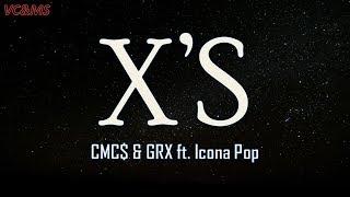 [Lyrics + Vietsub] X's   CMC$ & GRX Ft. Icona Pop