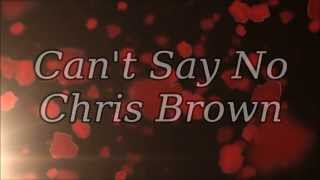 Chris Brown Can't Say No Lyrics