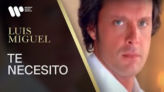 Te Necesito - Luis Miguel (Video)