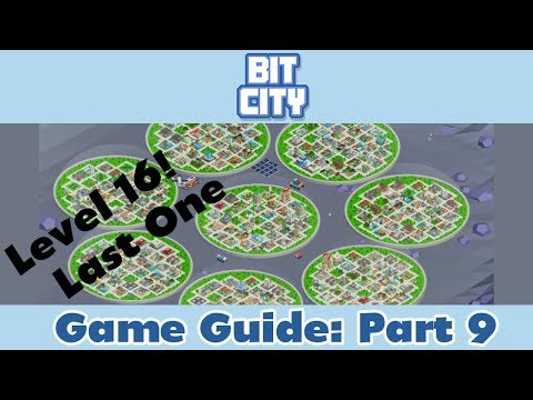 Bit City LEVEL 16 ! End of the game! | Part 9