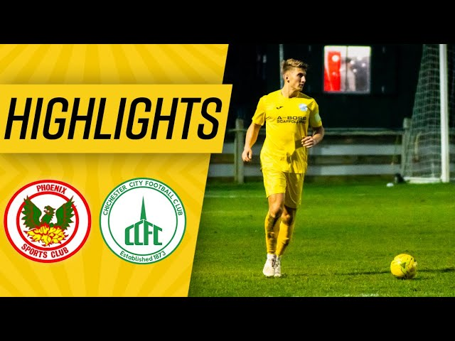 Highlights: Phoenix Sports 2 Chichester City 3