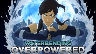 Waterbending is Overpowered and The Strongest Element in Avatar!
