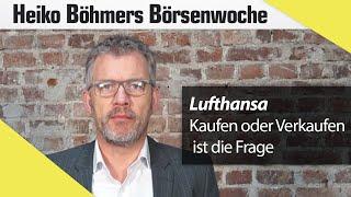Böhmers Börsenwoche: Lufthansa & Ölpreis