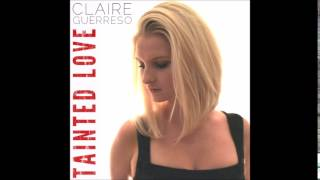 Claire Guerreso - Tainted Love
