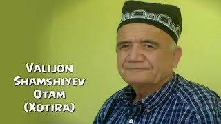 Valijon Shamshiyev - Otam (Xotira klip)