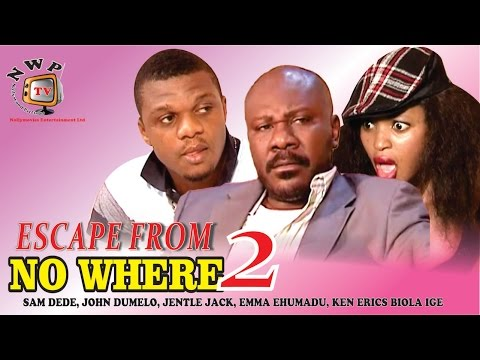 Escape from No Where 2    - Nigerian Nollywood Movie