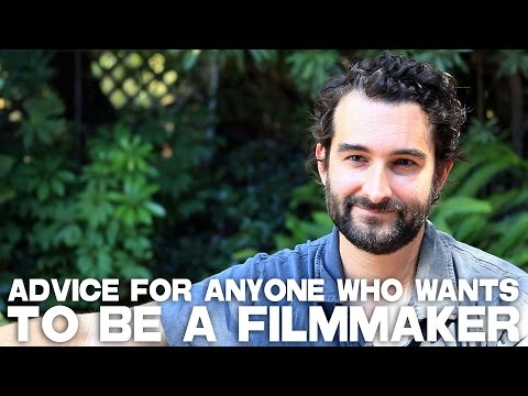 My Advice For Anyone Who Wants To Be A Filmmaker By Jay Duplass