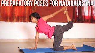 The Preparatory Poses For Natarajasana (Dancer Pose)