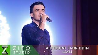 Ахлиддини Фахриддин - Лайли (Клипхои Точики 2019)