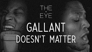Gallant - Doesn't Matter (acoustic) | THE EYE