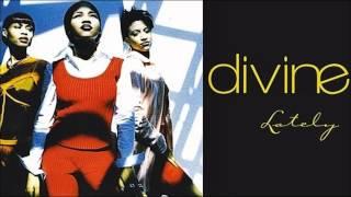 Divine - Lately (Cibola Club Mix)