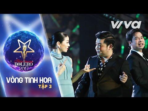 Thần Tượng Bolero 2017 Vòng Tinh Hoa Tập 3 Full HD