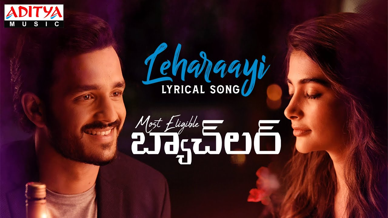 Leharaayi Lyrical Song|MostEligibleBachelor Songs|Akhil Akkineni,Pooja Hegde|Gopi Sundar|Sid Sriram| Sid Sriram Lyrics