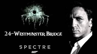 SPECTRE Soundtrack - 24. Westminster Bridge