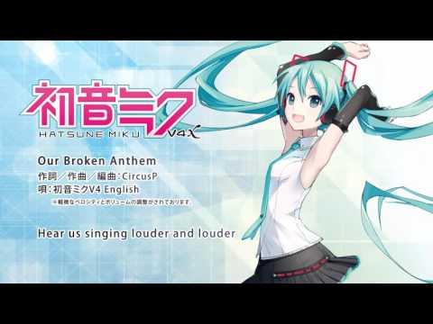【HATSUNE MIKU V4X】 Our Broken Anthem 【DEMO】